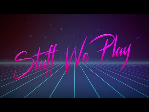 Stuff We Play Intro Video