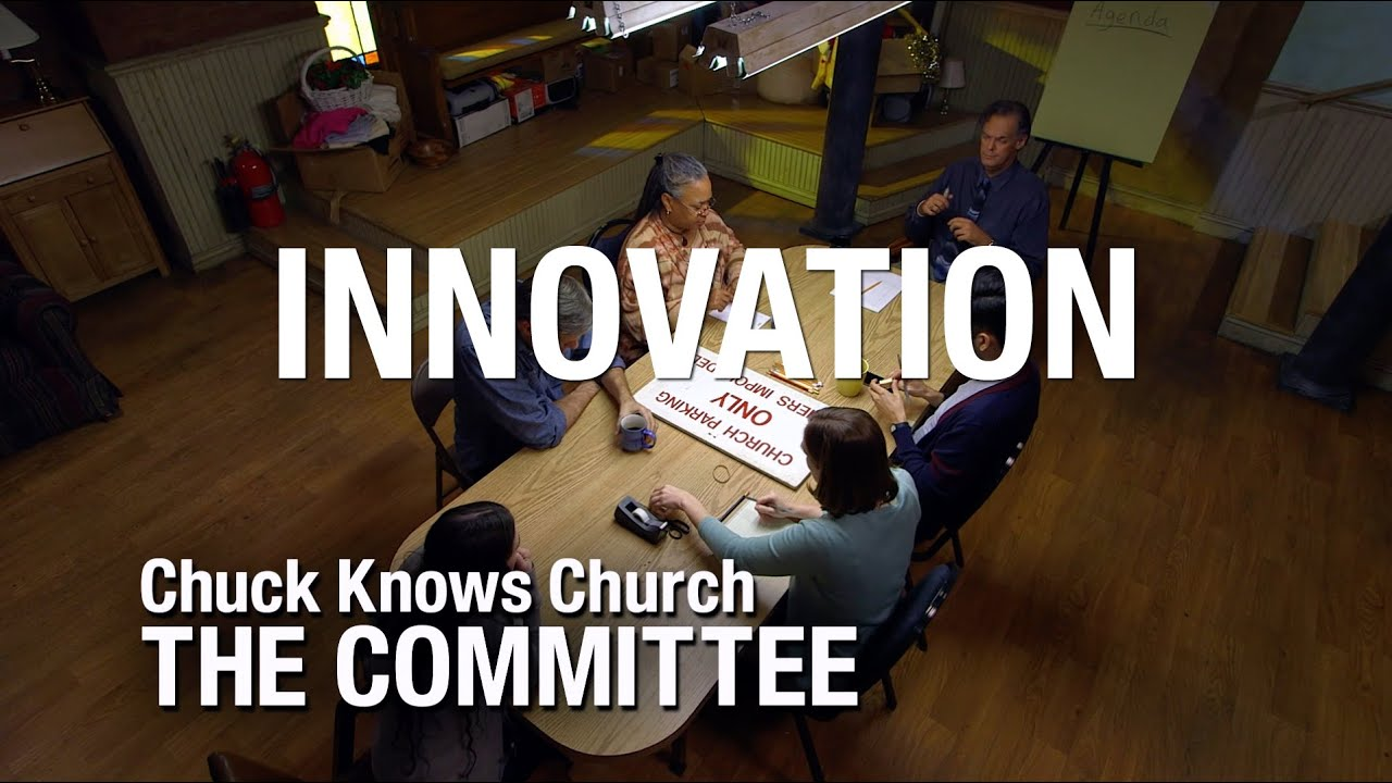 The Committee: 7-Innovation | Chuck Knows Church