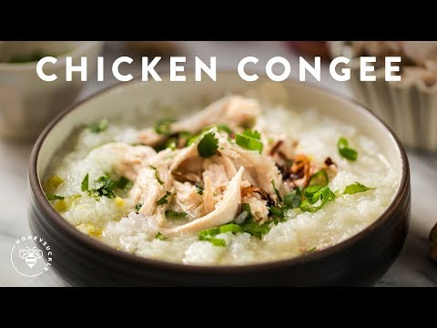 CHICKEN CONGEE (Rice Porridge) Chao Ga Recipe