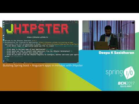 , title : 'Building Spring boot + Angular4 apps in minutes with JHipster - Deepu K Sasidharan @ Spring I/O 2017