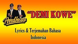 Demi Kowe _Pendhoza ; Lirik & Terjemahan Bahasa Indonesia