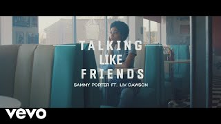 Sammy Porter   Talking Like Friends Ft. Liv Dawson