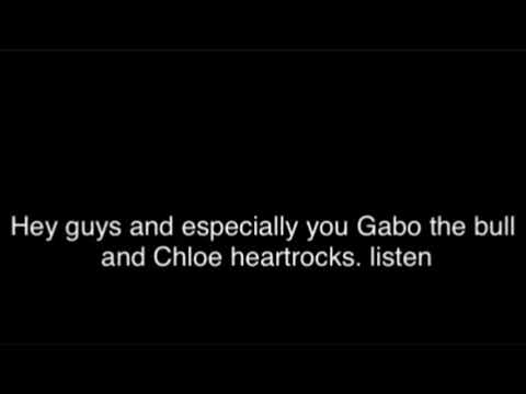 My message to Gabo the bull and Chloe heartrocks