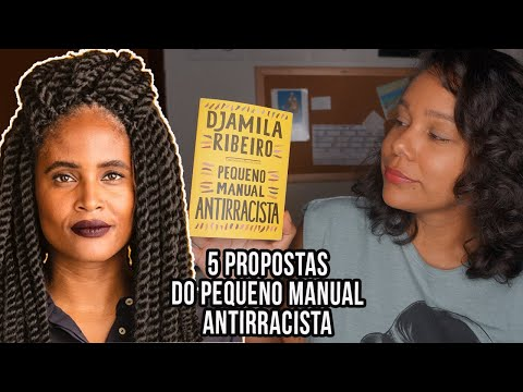 5 propostas do Pequeno manual antirracista (Djamila Ribeiro) ? Jeniffer Geraldine