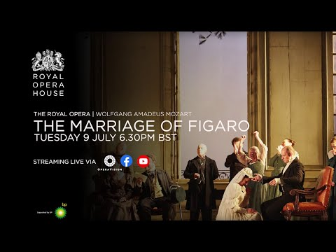Watch LIVE: The Royal Opera's <em>The Marriage of Figaro</em> on 9 July 2019