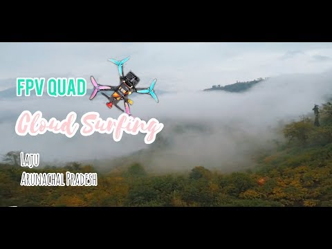 fpv-drone-cloud-surfing---laju--arunachal-pradesh