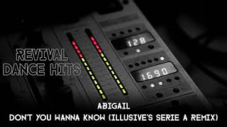 Abigail - Don't You Wanna Know (Illusive's Serie A Remix) [HQ]