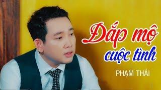 Đắp Mộ Cuộc Tình - Phạm Thái || Siêu Phẩm Nhạc Vàng Bolero Xưa [MV HD]