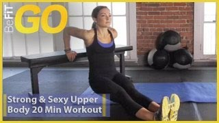 BeFiT GO: Strong & Sexy Upper Body 20 Minute Circuit Training Workout by BeFiT