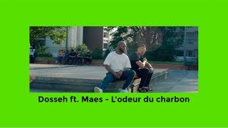 Dosseh   L'odeur Du Charbon Ft. Maes (paroleslyrics)
