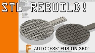 How to Rebuild an STL CAD File in Fusion 360! FF99