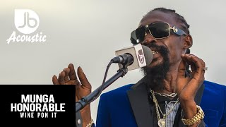 Munga Honorable - Wine Pon It - Jussbuss Acoustic (Season 4)