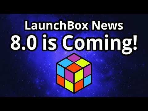 8,0 Is Coming! - LaunchBox News