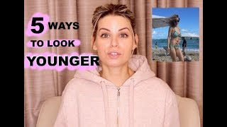 5 Ways To Look Younger - GUARANTEED