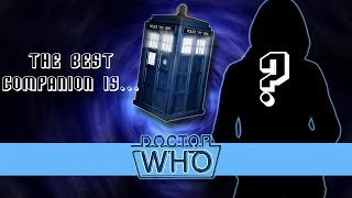 Who Is The BEST Doctor Who Companion?
