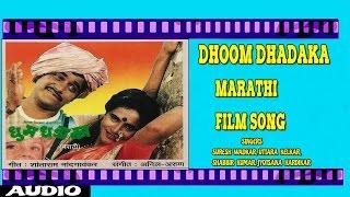 DHOOM DHADAKA - MARATHI MOVIE SONG   - YouTube