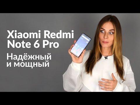 Честный обзор смартфона Xiaomi Redmi Note 6 Pro