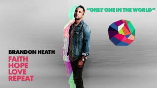 Brandon Heath - Only One in the World (Official Audio)