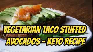 Vegetarian Taco Stuffed Avocados - Keto Recipe | Health & Fitness good