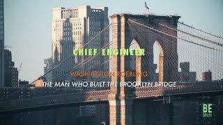 The Man Who Built the Brooklyn Bridge