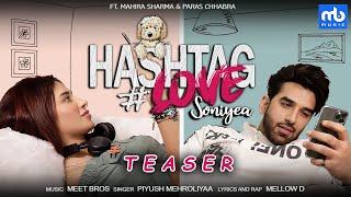 Hashtag Love Soniyea -Teaser | Meet Bros Ft.Piyush Mehroliyaa, MellowD | Mahira Sharma,Paras Chhabra