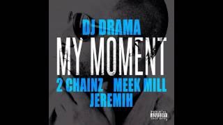 DJ Drama - My Moment ft. 2 Chainz, Meek Mill & Jeremih Bass Boosted (HD)