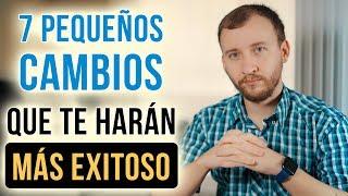 Video: 7 Pequeños Cambios En Tu Rutina Diaria Que Te Harán Una Persona Más Exitosa