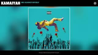 Kamaiyah - Me Against Myself (Audio)