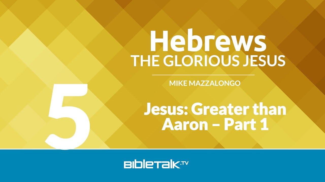 5. Jesus: Greater than Aaron