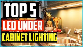 Top 5 Best LED Under Cabinet Lighting in 2020