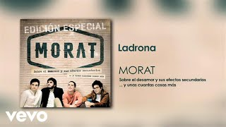 Ladrona (Audio) - Morat (Video)