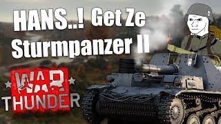 WT || HANS..! Get Ze Sturmpanzer II || NOOB Playing MEME Tanks