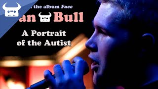 Dan Bull - A Portrait of the Autist