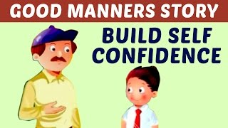How to Build Self Confidence | Motivational Video - Learn Manners & Good Habits For Kids