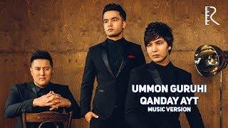 Ummon guruhi - Qanday ayt | Уммон гурухи - Кандай айт (music version)
