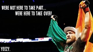 Conor Mcgregor, Were Not Here To Take Part,Were Here To Take Over