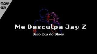 Baco Exu Do Blues X 1lum3   Me Desculpa Jay Z (legendado)