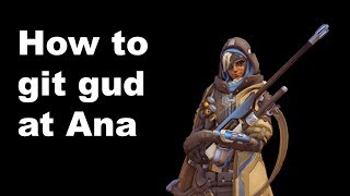 How to git gud at Ana