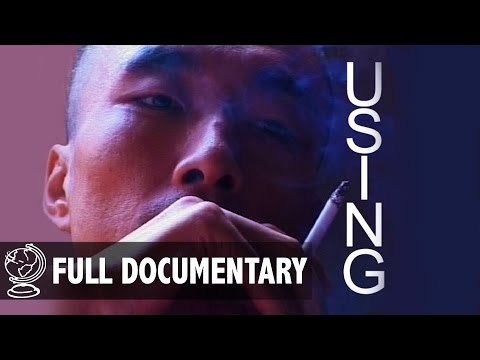 Using: China's Drugs Epidemic - Full Documentary