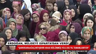 Erdoğan müjdeyi Isparta'dan verdi