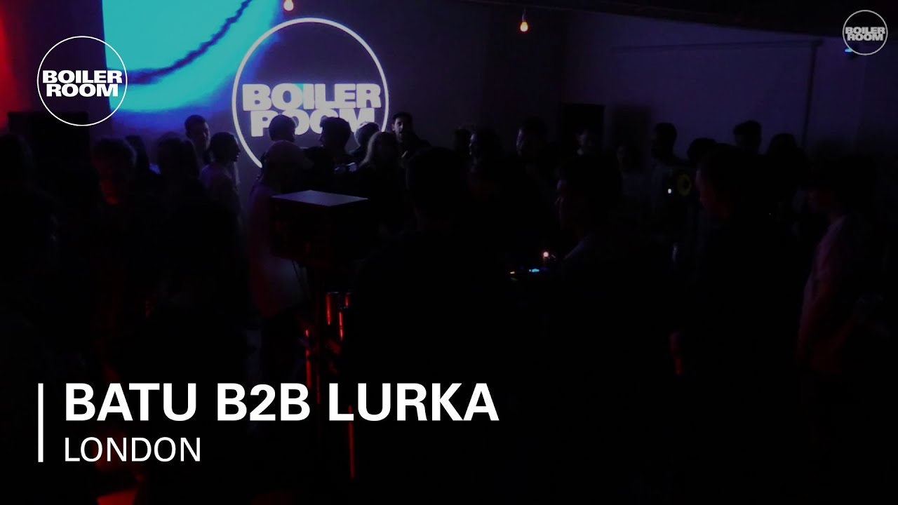 Batu b2b Lurka - Live @ Boiler Room London 2017