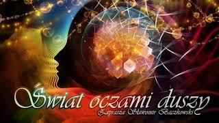 Świat oczami duszy. Audycja o świadomości – 041 – Zależność między podświadomością a świadomością