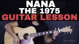 Nana The 1975 Guitar Tutorial Lesson Acoustic - Easy