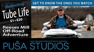Reeses Mill Off-Road Adventure Life | Tube Life S01 * E20  On Puša Studios