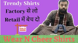 Trendy Shirts | Singhal & Singhal Enterprises | Wear N Cheer | Gandhi Nagar Market Wholesale