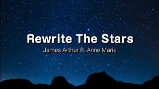 James Arthur & Anne Marie - Rewrite The Stars (Lyrics)
