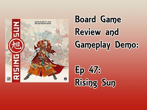 Board Game Review and Gameplay Demo - Rising Sun