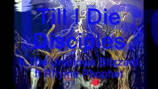Till I Die Disciples - The Unknown Blizzard ft Rhyme Phophet