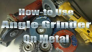 Howto Use Your Angle Grinder On Metal By Mitchell Dillman