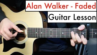 Alan Walker - Faded | Guitar Lesson (Tutorial) Chords